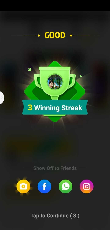 8 जून की न्यूज़ - * GOOD * 3 Winning Streak Show Off to Friends Tap to Continue ( 3 ) , - ShareChat
