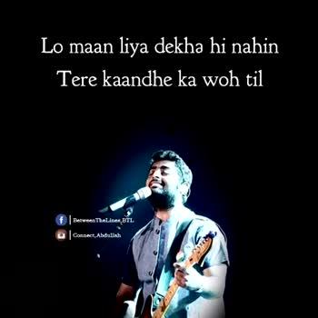 અરિજિત સિંહ - Chhaaon mein teri beeti hi nahi Wo garmi ki baatein f Between Theliner . BTL Connect . Abdullah - ShareChat