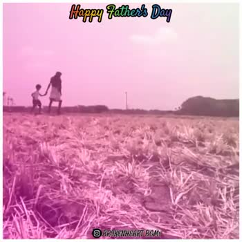 father's day - Happy Father ' Day BROKENHEART BGM Happy Fathers Day BROKEN HEART BGM - ShareChat