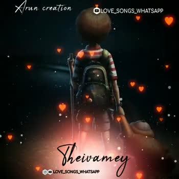 💔 காதல் தோல்வி - Irun creation LOVE _ SONGS _ WHATSAPP Theivamey OO LOVE SONGS _ WHATSAPP Arun creation LOVE _ SONGS _ WHATSAPP Theivamey CO LOVE SONGS _ WHATSAPP - ShareChat