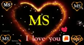 💕 காதல் ஸ்டேட்டஸ் - MS ( MS MS selvam MS Edite ( MS MS selvam MS ) Nove you . Heslo FA - ShareChat