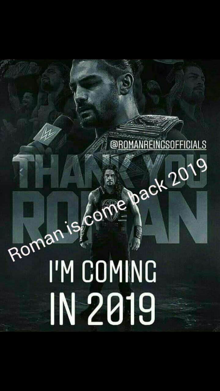 wwe - @ ROMANREINCSOFFICIALS THANE 2019 PoniskomepaN I ' M COMING IN 2019 Roman is . come back 2019 - ShareChat