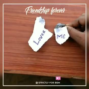 Nanbenda 😍😍😍 - Friendship forever LOVER STRICTLY FOR BGM Friendship forever FRIEND Me 1 STRICTLY FOR BGM - ShareChat