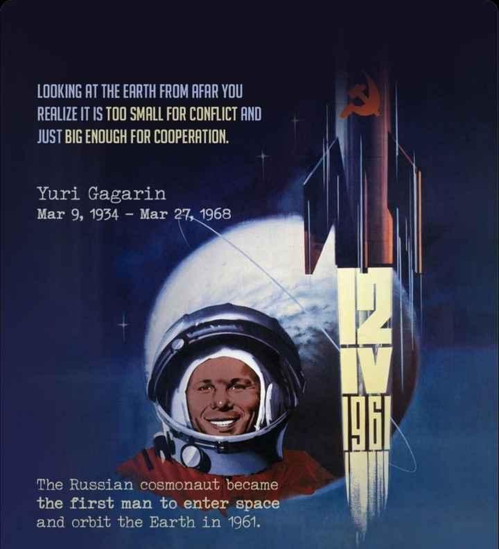📰 9 માર્ચનાં સમાચાર - LOOKING AT THE EARTH FROM AFAR YOU REALIZE IT IS TOO SMALL FOR CONFLICT AND JUST BIG ENOUGH FOR COOPERATION . ' Yuri Gagarin Mar 9 , 1934 - Mar 27 , 1968 The Russian cosmonaut became the first man to enter space and orbit the Earth in 1961 . - ShareChat