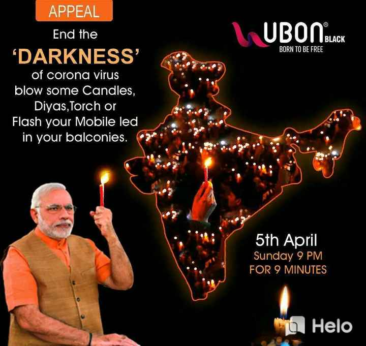 ⏱ 9 વાગ્યે 9 મિનિટ 🕯️ - APPEAL 1 UBON BLACK BORN TO BE FREE End the DARKNESS of corona virus blow some Candles , Diyas , Torch or Flash your Mobile led in your balconies . 5th April Sunday 9 PM FOR 9 MINUTES 0 - ShareChat