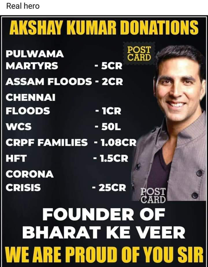 सच्ची बातें - Real hero AKSHAY KUMAR DONATIONS PULWAMA MARTYRS - 5CR ASSAM FLOODS - 2CR CHENNAI FLOODS - 1CR WCS - 50L CRPF FAMILIES - 1 . 08CR HFT - 1 . 5CR CORONA CRISIS - 25CR PASI FOUNDER OF BHARAT KE VEER WE ARE PROUD OF YOU SIR - ShareChat