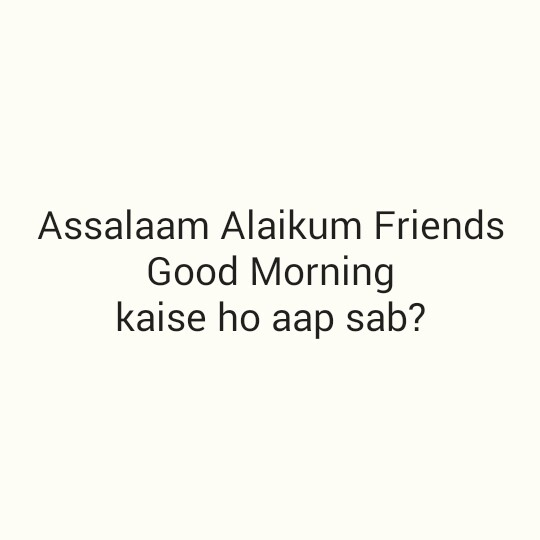 ‎♥mehfil-e-sukhan♥ - Assalaam Alaikum Friends Good Morning kaise ho aap sab ? - ShareChat