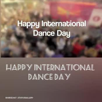 International Dance Day - HAPPY INTERNATIONAL DANCE DAY SHARECHAT STATUSGALLERY HAPPY INTERNATIONAL DANCE DAY SHARECHAT   STATUSGALLERY - ShareChat