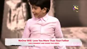 🤴फादर्स डे व्हिडीओ स्टेटस - SONY NoOne Will Love You More Than Your Father LIKE , COMMENT AND SHARE THIS VIDEO SONY NoOne Will Love You More Than Your Father LIKE , COMMENT AND SHARE THIS VIDEO - ShareChat
