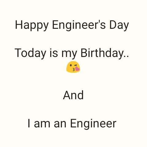 😎 इंजीनियर्स डे - Happy Engineer ' s Day Today is my Birthday . . And Tam an Engineer - ShareChat