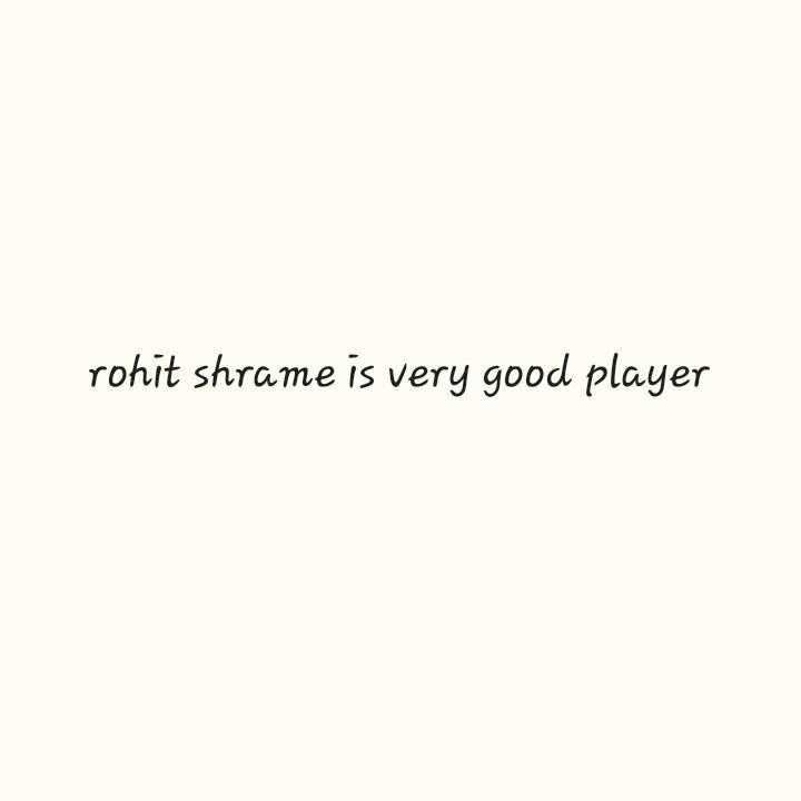 🚩विनायक चतुर्थी  🙏 - rohit shrame is very good player - ShareChat
