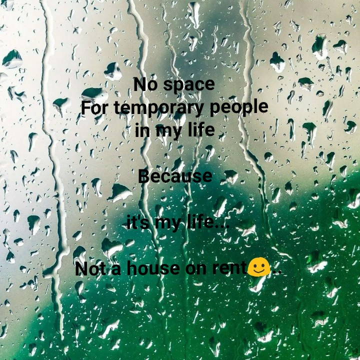 quates - S . No space For temporary people in my life , Because N . ? Nota house on rente - ShareChat