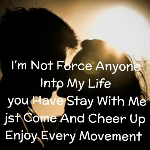 😔మూడ్ ఆఫ్ స్టేటస్ - I ' m Not Force Anyone Into My Life you Have Stay With Me jst Come And Cheer Up Enjoy Every Movement - ShareChat