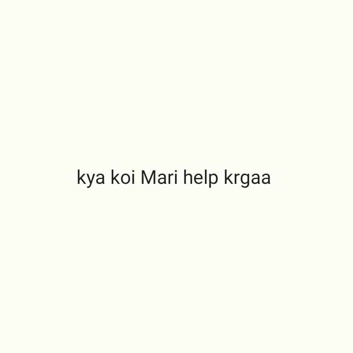 help point - kya koi Mari help krgaa - ShareChat