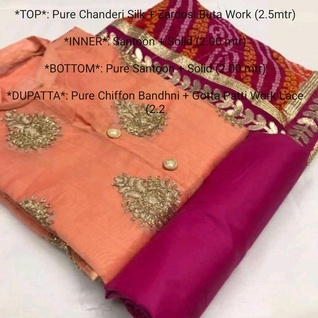 ladies fashions - * TOP * : Pure Chanderi Silk + Zardosi Buta Work ( 2 . 5mtr ) * INNER * Santoon + Solid ( 2 . 00 mtr ) * BOTTOM * : Pure Santoon + Solid ( 2 . 00 mtr ) * DUPATTA * : Pure Chiffon Bandhni + Gotta Patti Work Lace - ShareChat