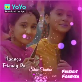 i love my friends - Sasa Gratian FOY9 0 . 11 Download the App Ava Soga Friendy Da . . . Shu Election 02 Download the App - ShareChat