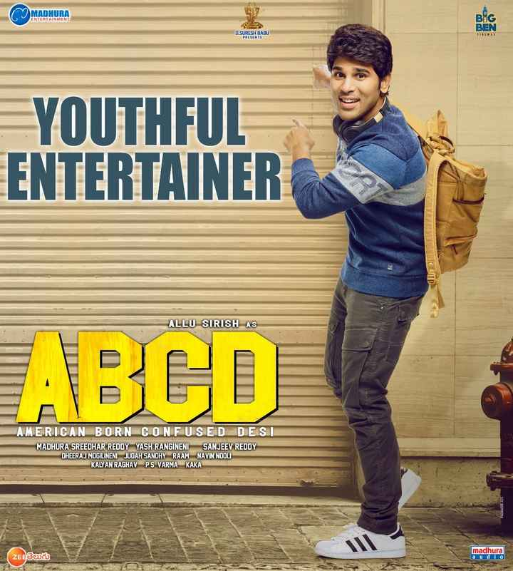 🔠ABCD మూవీ - MADHURA ENTERTAINMENT BIC BEN D . SURESH BABU PRESENTS YOUTHFUL ENTERTAINER llll ALLU SIRISH AS ABCD AMERICAN BORN CONFUSED DESI MADHURA SREEDHAR REDDY YASH RANGINENI SANJEEV REDDY DHEERAJ MOGILINENI JUDAH SANDHY RAAM NAVIN NOOLI KALYAN RAGHAV PS VARMA KAKA 16 PADMASR ADS ZEBతెలుగు madhura audio - ShareChat