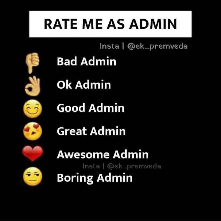 😎Admin jokes - RATE ME AS ADMIN Insta | @ ek - premveda Bad Admin Ok Admin Good Admin Great Admin Awesome Admin Insta @ ek - premveda Boring Admin - ShareChat