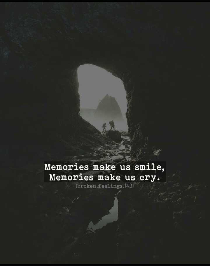 🎸 BGM സ്റ്റാറ്റസ് & ഇമേജസ് - Memories make us smile , Memories make us cry . ( broken . feelings . 143 ) - ShareChat
