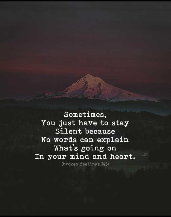 🎸 BGM സ്റ്റാറ്റസ് & ഇമേജസ് - Sometimes , You just have to stay Silent because No words can explain What ' s going on In your mind and heart . ( broken . feelings . 143 ) - ShareChat