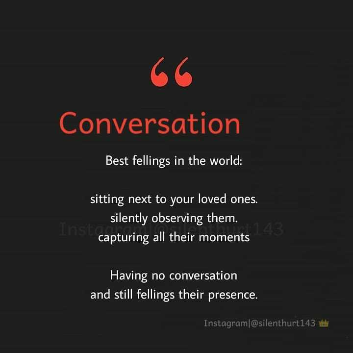 🎸 BGM സ്റ്റാറ്റസ് & ഇമേജസ് - Conversation Best fellings in the world : sitting next to your loved ones . silently observing them . capturing all their moments Having no conversation and still fellings their presence . Instagram @ silenthurt143 video - ShareChat