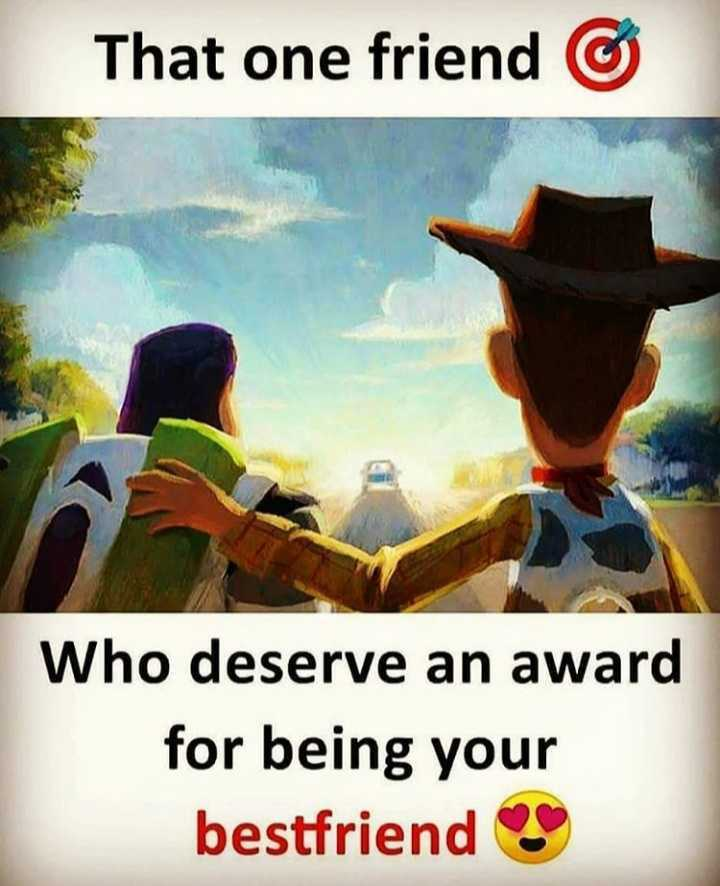 Best Friend - That one friend © Who deserve an award for being your bestfriend - ShareChat