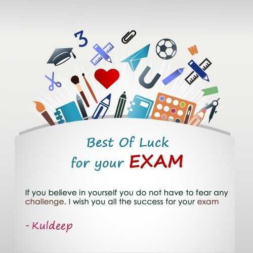 👍 Best of Luck - Best Of Luck for your EXAM If you believe in yourself you do not have to fear any challenge . I wish you all the success for your exam - Kuldeep - ShareChat