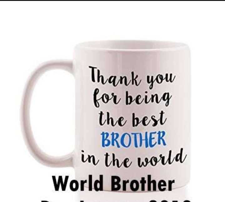 Brother's Day - Thank you for being the best BROTHER in the world World Brother - ShareChat