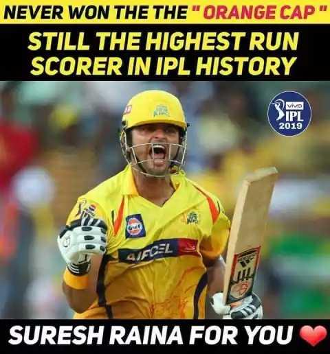 🏏CSK Vs RCB - NEVER WON THE THE ORANGE CAP STILL THE HIGHEST RUN SCORER IN IPL HISTORY WO > IPL 2019 41FCEZ SURESH RAINA FOR YOU - ShareChat
