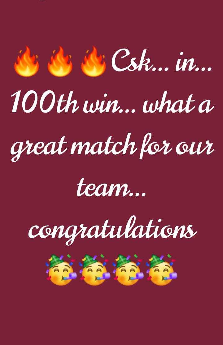 🏏CSK vs DC Qualifier-2🔥 - Kesk . . . in . . . 100th win . . . what a great match for our team . . . congratulations - ShareChat