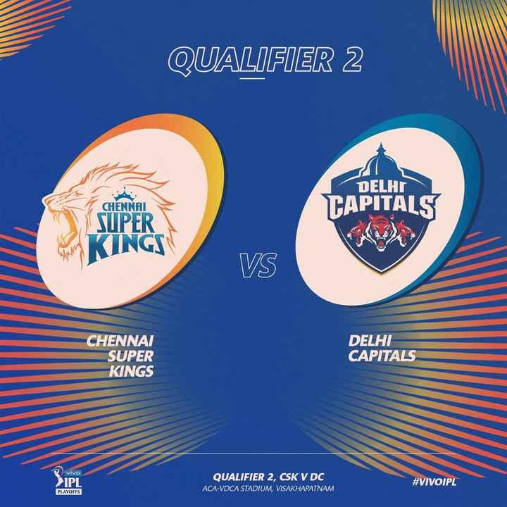 CSK vs DC - QUALIFIER 2 DELHI CHENNAI TAPITALS SUPER KINGSN VS CHENNAI SUPER KINGS DELHI CAPITALS Vivo > IPL QUALIFIER 2 , CSK V DC ACA - VDCA STADIUM , VISAKHAPATNAM QUALIFIER 2 , CSK V DC # VIVOIPL PLAYOFFS - ShareChat