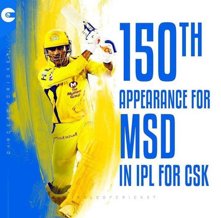 CSK vs KXIP - 3 150TH M The Mutroci Grow CIRCLE OF CRICKET APPEARANCE FOR HARMINAR IN IPL FOR CSK TROLEO FORICKET - ShareChat