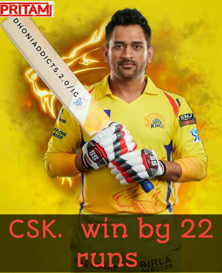 🏏CSK vs KXIP - PRITAM DHONIADDICTS . 2 . 0 / 16 SNJ SUPER 50000 KINGS ΠΡΙΟΝ AINT CSK . win by 22 FunS BIRLA AEROCON - ShareChat
