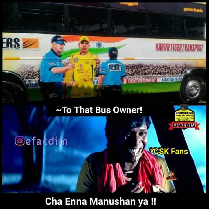 🏏CSK vs KXIP - நாமக்கல் ERS KARURTIGER TRANSPORT РИУІП ~ To That Bus Owner ! ENGINEERING FACTS ARE CONE EFACDIM efa din * CSK Fans TENT Cha Enna Manushan ya ! ! - ShareChat