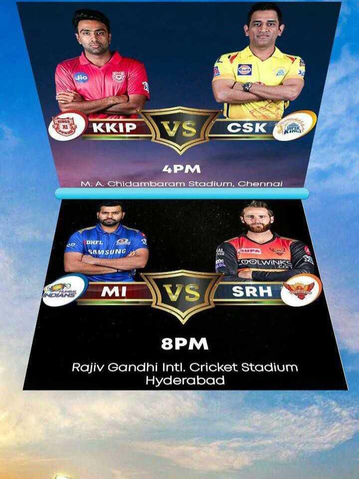 CSK vs KXIP - Jio LINE 1 ККІР KKIP VS TSK XX CSK 4PM M . A . Chidambaram Stadium , Chennai DNFL DUEL OR SAMSUNG DOLWINKS MI VS ISRH 8PM Rajiv Gandhi Intl . Cricket Stadium Hyderabad - ShareChat