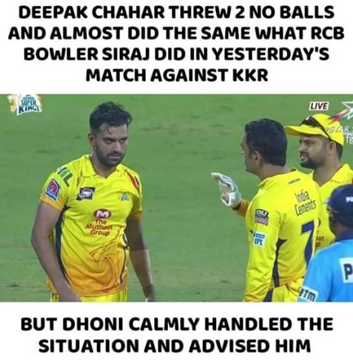 CSK vs KXIP - DEEPAK CHAHAR THREW 2 NO BALLS AND ALMOST DID THE SAME WHAT RCB BOWLER SIRAJ DID IN YESTERDAY ' S MATCH AGAINST KKR LIVE The Muthoor Group BUT DHONI CALMLY HANDLED THE SITUATION AND ADVISED HIM - ShareChat