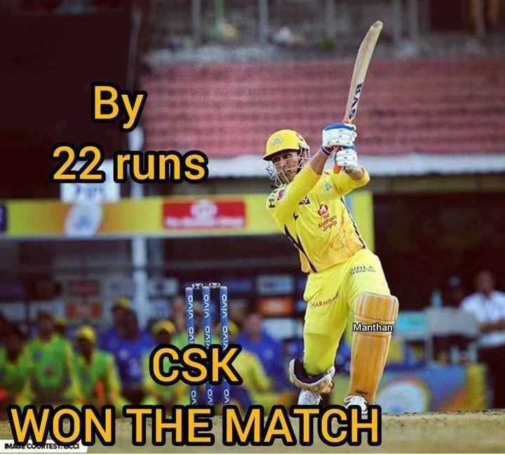 🏏CSK vs KXIP - Ву 22 runs Ivo Vivo civo vivo Vivo Vivo Manthan CSK WON THE MATCH MASCOORTES IN - ShareChat