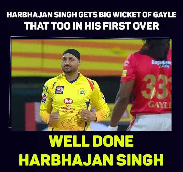 CSK vs KXIP - HARBHAJAN SINGH GETS BIG WICKET OF GAYLE THAT TOO IN HIS FIRST OVER 830er PA GAYLE The Muthoor Group WELL DONE HARBHAJAN SINGH - ShareChat