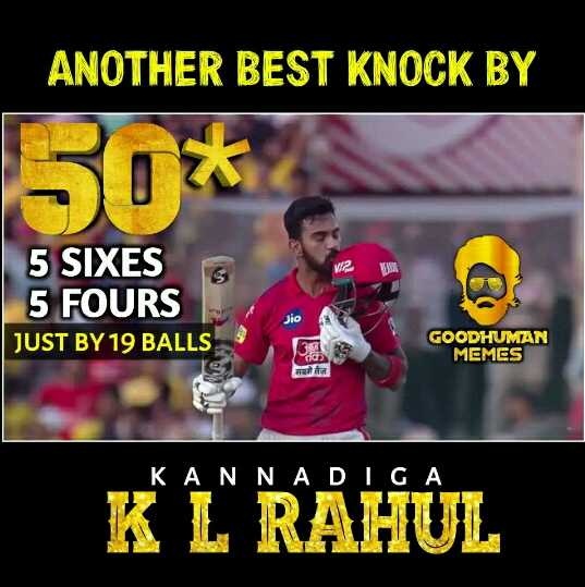 CSK vs KXIP - ANOTHER BEST KNOCK BY 30 * 5 SIXES 5 FOURS JUST BY 19 BALLS GOODHUMAN MEMES अधीन KANNADIGA K L RAHUL - ShareChat