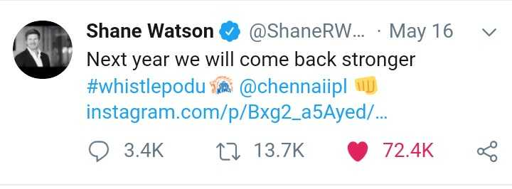 🏏CSK vs MI - v Shane Watson @ ShaneRW . . . · May 16 Next year we will come back stronger # whistlepodu @ chennaiiplu instagram . com / p / Bxg2 _ a5Ayed / . . . 9 3 . 4K CZ 13 . 7K 72 . 4K - ShareChat