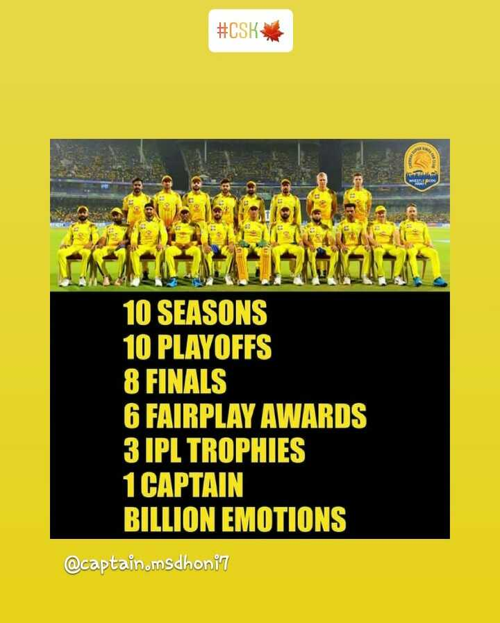 CSK vs MI - # CSK GAY 25 10 SEASONS 10 PLAYOFFS 8 FINALS 6 FAIRPLAY AWARDS 3 IPL TROPHIES 1 CAPTAIN BILLION EMOTIONS @ captain . msdhonit - ShareChat