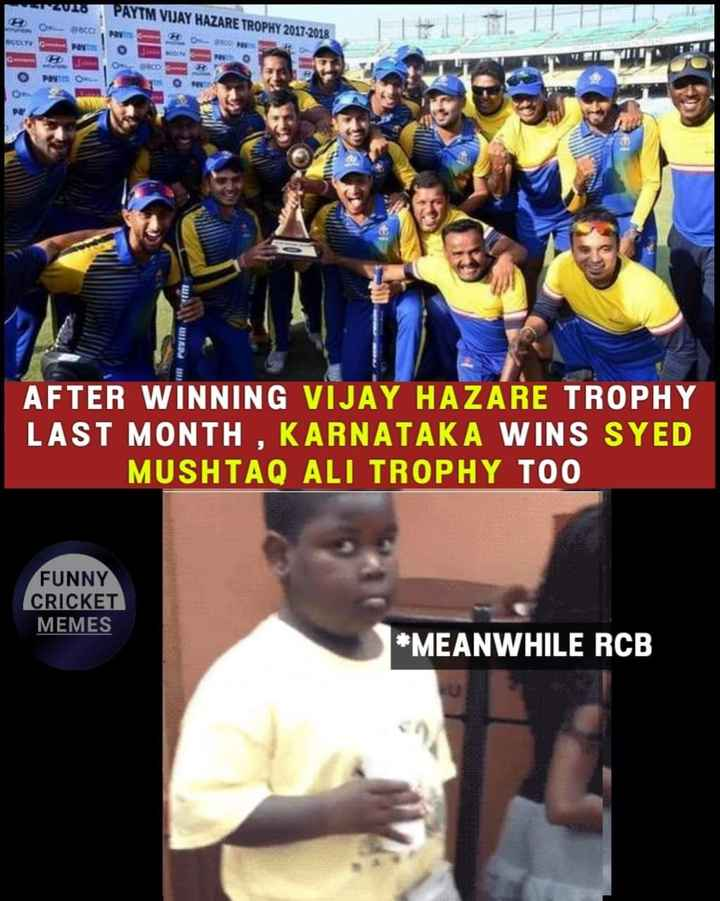 CSK vs RCB (Dhoni vs Khohli) - 2016 PAYTM VIJAY HAZARE TROPHY 2017 - 2018 OBO ETV G am ! Pavim WRP AFTER WINNING VIJAY HAZARE TROPHY LAST MONTH , KARNATAKA WINS SYED MUSHTAQ ALI TROPHY TOO FUNNY CRICKET MEMES * MEANWHILE RCB - ShareChat
