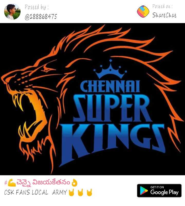 🏏CSK vs RCB - Posted by : @ 188868475 Posted on : Share Chat CHENNAI # చెన్నై విజయకేతనం CSK FANS LOCAL ARMY GET IT ON Google Play - ShareChat