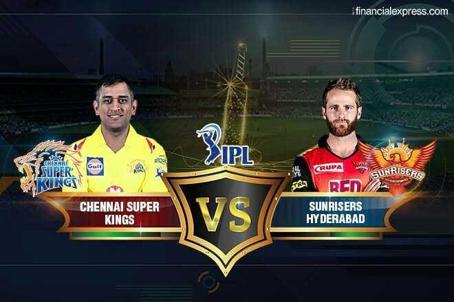 CSK vs SRH - financialexpress . com IPL SUPER RUPA CUNRISERS KUNG VRTI CHENNAI SUPER KINGS RCD SUNRISERS HYDERABAD - ShareChat