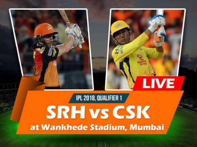 CSK vs SRH - LIVE J LİVE SRH vs CSK IPL 2018 , QUALIFIER 1 at Wankhede Stadium , Mumbai - ShareChat