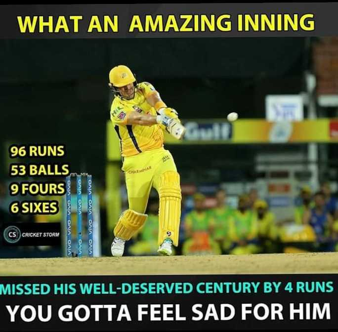 CSK vs SRH - WHAT AN AMAZING INNING 96 RUNS 53 BALLS 9 FOURS 6 SIXES CS ) CRICKET STORM ONA GAIA ΟΛΙΑ ΘΛΙΑ ΟΛΙΛ ΟΛΙΛ JOAN CAIN DAIA CAIA OMIA MISSED HIS WELL - DESERVED CENTURY BY 4 RUNS YOU GOTTA FEEL SAD FOR HIM - ShareChat