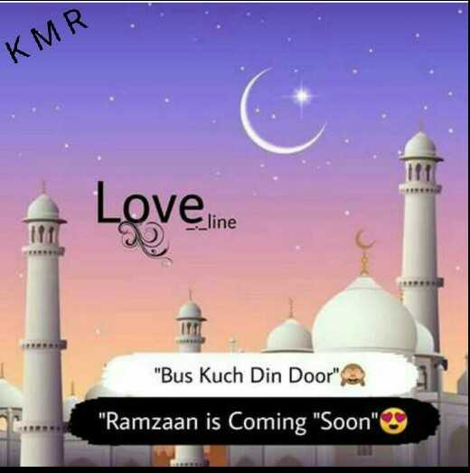 Coming Soon Ramzan - KMR The Loveine Yline Bus Kuch Din Door Ramzaan is Coming Soon - ShareChat