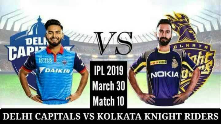 🔷 DC vs KKR 💜 : 30 માર્ચ - DEL L KAT CAPELE VS CAP LUCOLI LGIUS - DAIKIN IPL 2019 NOKIA DC March 30 Match 10 DELHI CAPITALS VS KOLKATA KNIGHT RIDERS - ShareChat