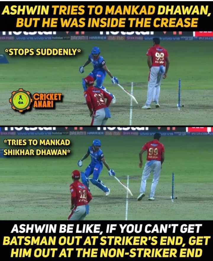 🏏 DC 🔷 vs KXIP 💗 - ASHWIN TRIES TO MANKAD DHAWAN , BUT HE WAS INSIDE THE CREASE VIVOVI Vivo Vinots VIP DREAMINARRIER I SAN FREVIL * STOPS SUDDENLY * ASIWD 94 ASTASKET FAN VIVOVI VIVO Vis hotstar VIP DRERMINARRIER Ibb lbh STANE VIVO V VO V * TRIES TO MANKAD SHIKHAR DHAWAN * ASHWIN BE LIKE , IF YOU CAN ' T GET BATSMAN OUT AT STRIKER ' S END , GET HIM OUT AT THE NON - STRIKER END - ShareChat