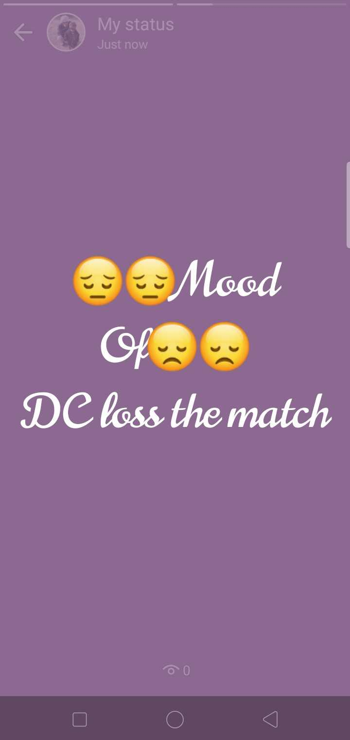 🔷 DC vs  MI 🔵 - My status Just now E : Mood DC loss the match - ShareChat